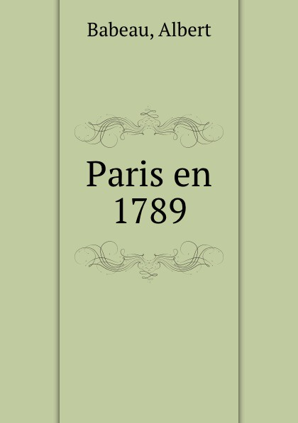 Albert Babeau Paris en 1789