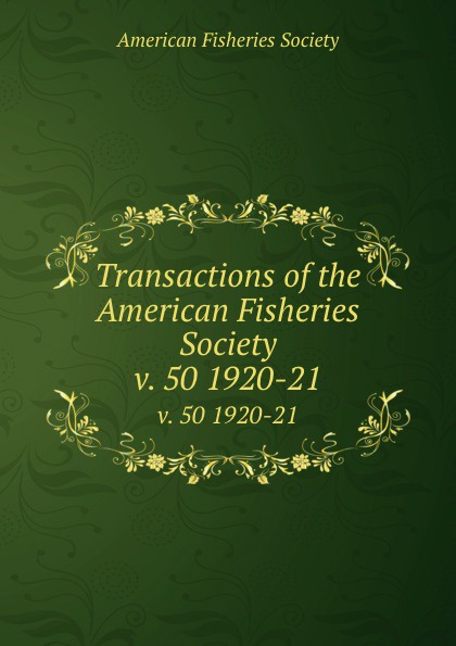 Transactions of the American Fisheries Society. v. 50 1920-21
