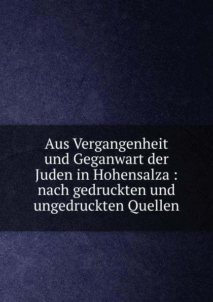 Aaron Heppner Aus Vergangenheit und Geganwart der Juden in Hohensalza : nach gedruckten und ungedruckten Quellen aaron heppner aus vergangenheit und geganwart der juden in hohensalza nach gedruckten und ungedruckten quellen