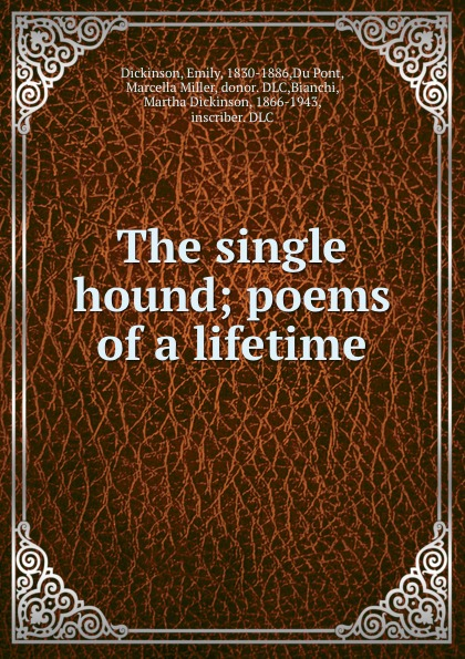 Emily Dickinson The single hound; poems of a lifetime