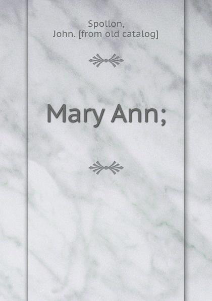 John Spollon Mary Ann; wade mary hazelton blanchard our little cuban cousin