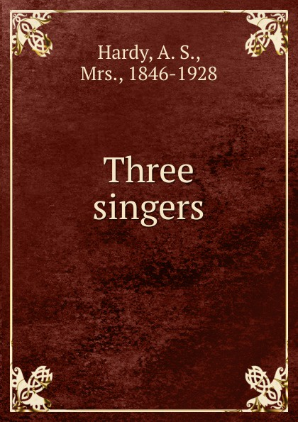 A. S. Hardy Three singers