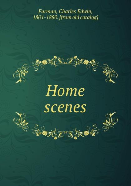 Charles Edwin Furman Home scenes
