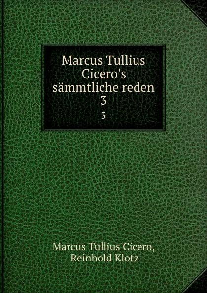 Marcus Tullius Cicero Marcus Tullius Cicero.s sammtliche reden. 3 marcus yizhak supercritical water