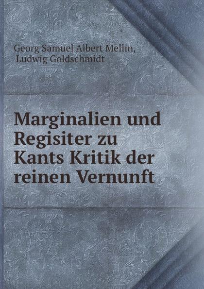 Georg Samuel Albert Mellin Marginalien und Regisiter zu Kants Kritik der reinen Vernunft недорого