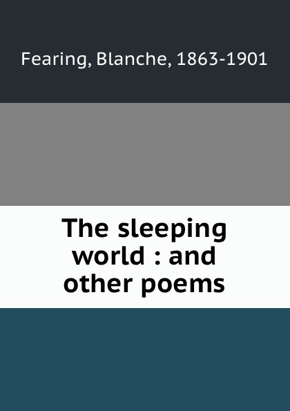 Blanche Fearing The sleeping world : and other poems