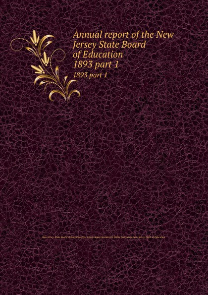 New Jersey. State Board of Education Annual report of the New Jersey State Board of Education. 1893 part 1 95% new original laserjet formatter board for hp pro200 m251 m251dn 251nw cf153 60001 cf152 60001 printer part on sale
