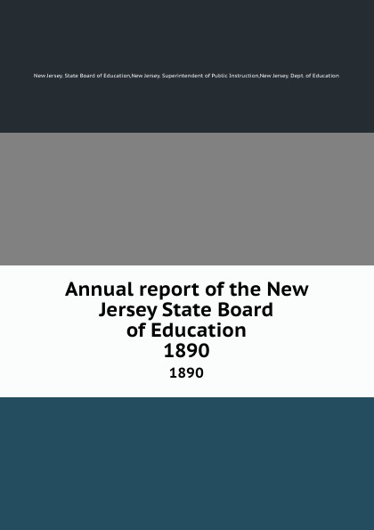 New Jersey. State Board of Education Annual report of the New Jersey State Board of Education. 1890