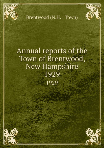 Annual reports of the Town of Brentwood, New Hampshire. 1929