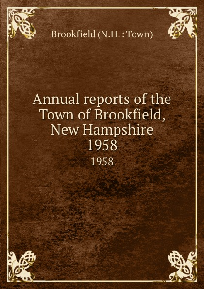 Annual reports of the Town of Brookfield, New Hampshire. 1958 куртка brookfield