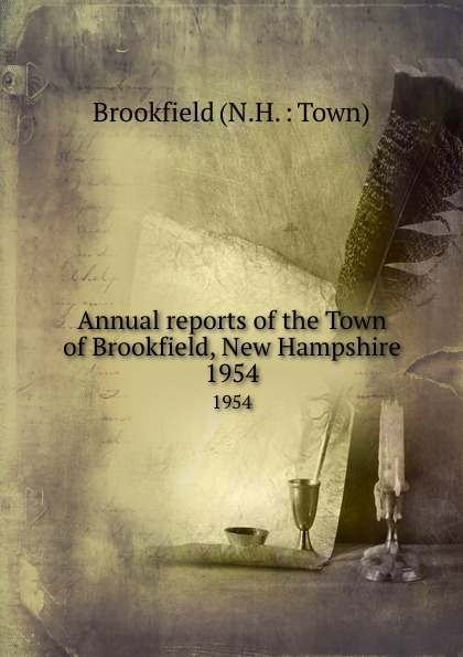 Annual reports of the Town of Brookfield, New Hampshire. 1954 куртка brookfield