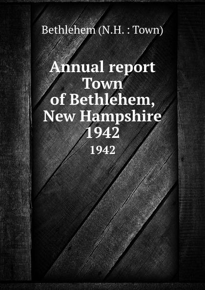 Annual report Town of Bethlehem, New Hampshire. 1942 bethlehem star крест с распятием