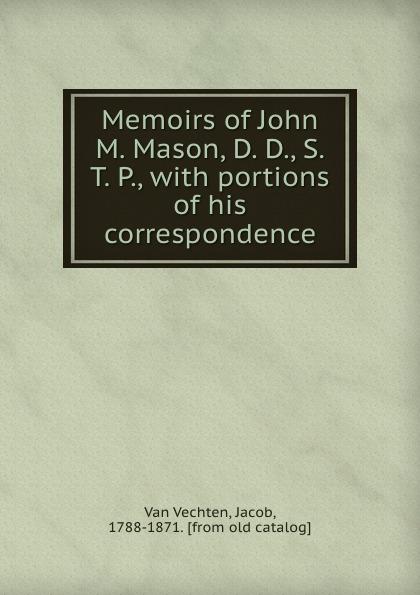 Фото - Van Vechten Memoirs of John M. Mason, D. D., S. T. P., with portions of his correspondence слипоны d t new york d t new york dt002awtuh27