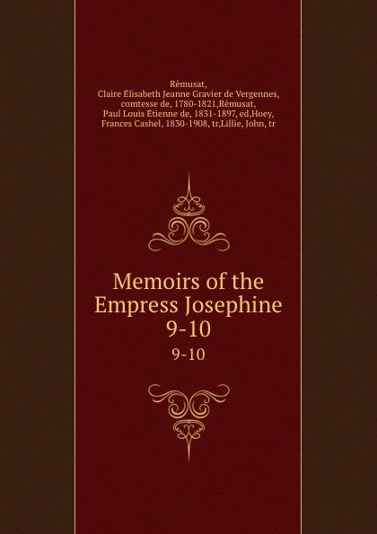 Claire Élisabeth Jeanne Gravier de Vergennes Rémusat Memoirs of the Empress Josephine. 9-10 claire elisabeth jeanne gravier de vergennes memoirs of madame de remusat 1802 1808 volume 2
