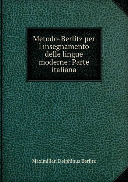 Maximilian Delphinus Berlitz Metodo-Berlitz per l.insegnamento delle lingue moderne: Parte italiana german verb berlitz handbook