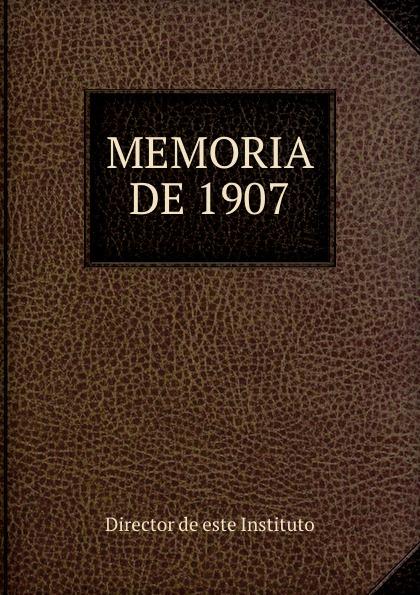 MEMORIA DE 1907