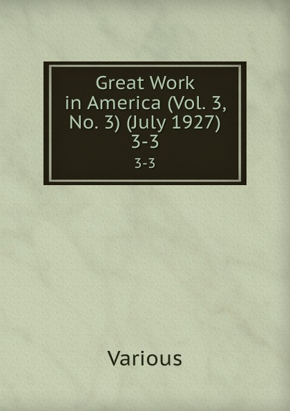 Various Great Work in America (Vol. 3, No. 3) (July 1927). 3-3