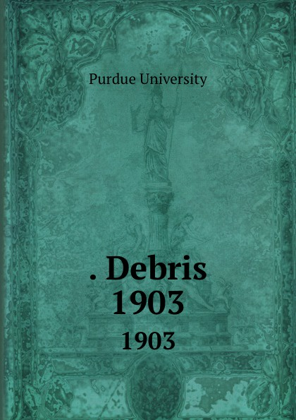 . Debris. 1903