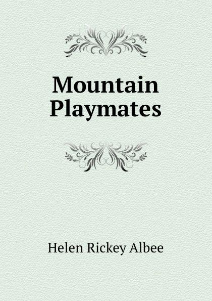 Helen Rickey Albee Mountain Playmates