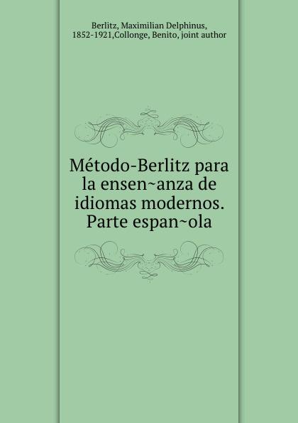 Maximilian Delphinus Berlitz Metodo-Berlitz para la ensenanza de idiomas modernos. Parte espanola german verb berlitz handbook