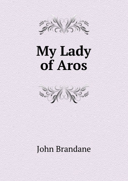 John Brandane My Lady of Aros