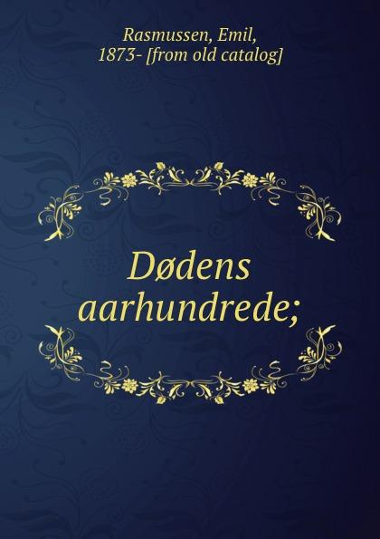 Emil Rasmussen D.dens aarhundrede; kodaline københavn