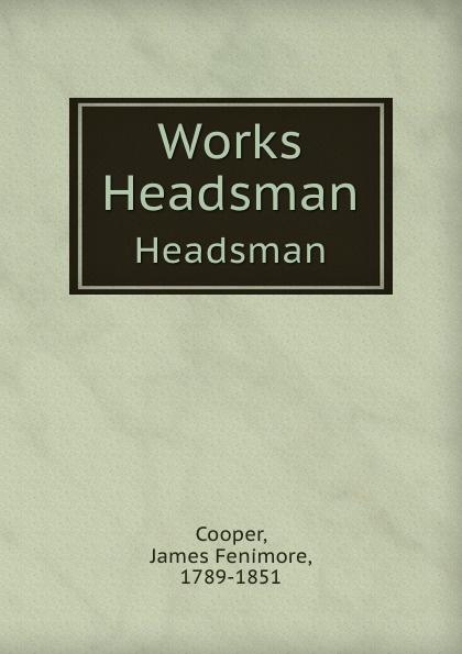 Cooper James Fenimore Works. Headsman