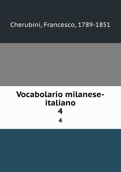 Francesco Cherubini Vocabolario milanese-italiano. 4