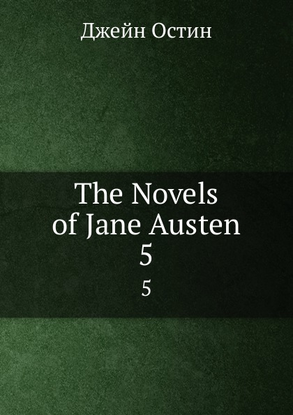 Jane Austen The Novels of Jane Austen. 5