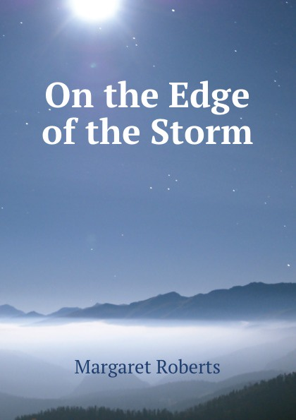 Margaret Roberts On the Edge of the Storm