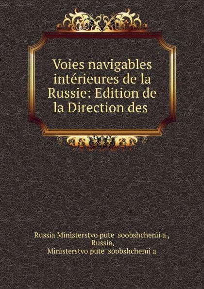 Russia Ministerstvo putei soobshcheniia Voies navigables interieures de la Russie: Edition de la Direction des .