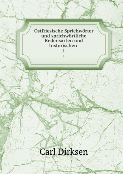 Carl Dirksen Ostfriesische Sprichworter und sprichwortliche Redensarten und historischen . 1 edmund hoefer wie das volk spricht sprichwortliche redensarten