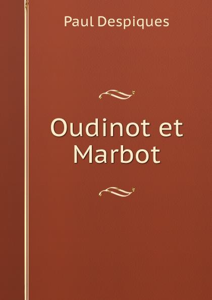 Oudinot et Marbot Редкие, забытые и малоизвестные книги, изданные с петровских времен...
