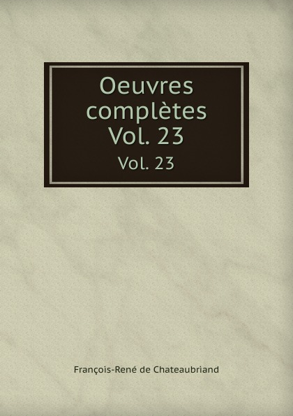 Oeuvres completes. Vol. 23