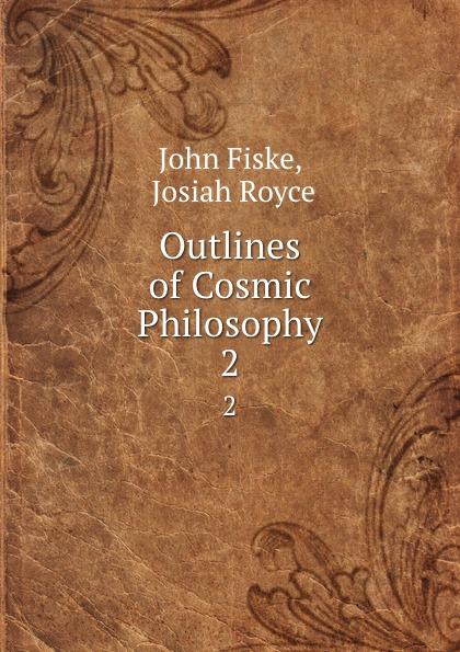 лучшая цена John Fiske Outlines of Cosmic Philosophy. 2