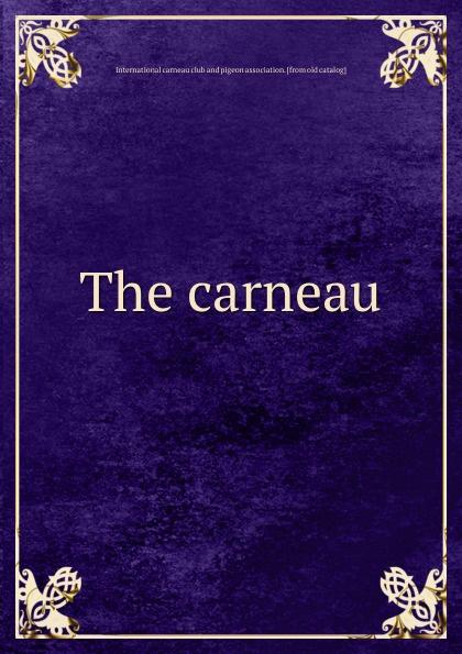 The carneau Редкие, забытые и малоизвестные книги, изданные с петровских времен...