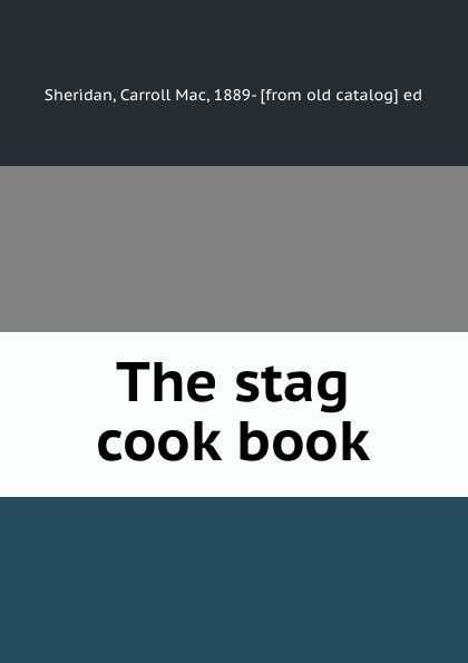 Carroll Mac Sheridan The stag cook book the white stag