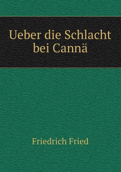 Friedrich Fried Ueber die Schlacht bei Canna von wulffen die schlacht bei lodz