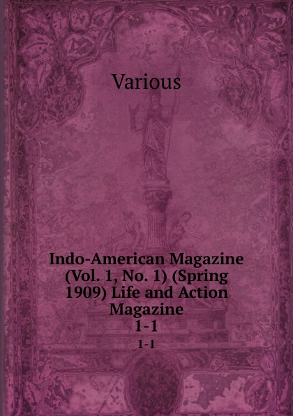 Various Indo-American Magazine (Vol. 1, No. 1) (Spring 1909) Life and Action Magazine. 1-1 magazine 86