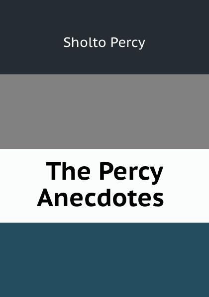 Sholto Percy The Percy Anecdotes . цена