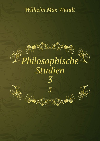 Wundt Wilhelm Max Philosophische Studien. 3
