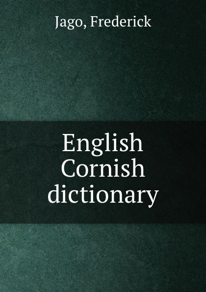 Frederick Jago English Cornish dictionary oxford children s cornish english visual dictionary