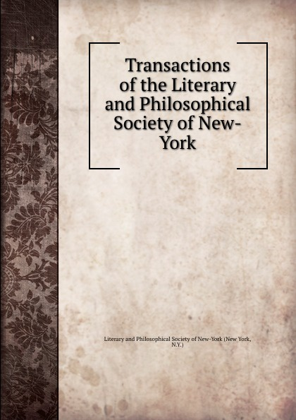 Transactions of the Literary and Philosophical Society of New-York