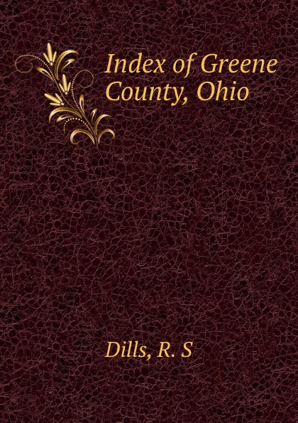 R.S. Dills Index of Greene County, Ohio