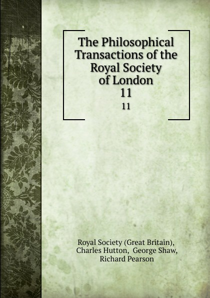 Great Britain The Philosophical Transactions of the Royal Society of London. 11