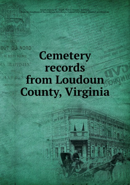 Aurelia M. Jewell Jewell Cemetery records from Loudoun County, Virginia
