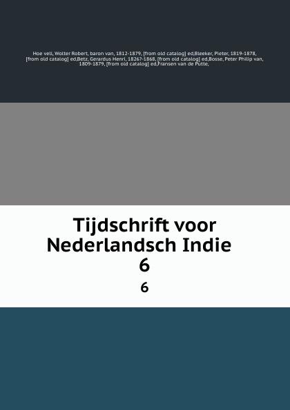 Wolter Robert Hoëvell Tijdschrift voor Nederlandsch Indie . 6 edmond roy nouvelles dispositions de materiel roulant permettant la construction des chemins de fer a petites courbes et fortes rampes french edition