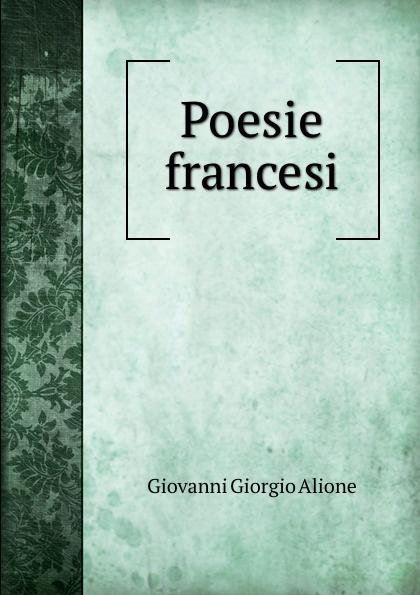 Giovanni Giorgio Alione Poesie francesi giovanni giorgio alione poesie francesi