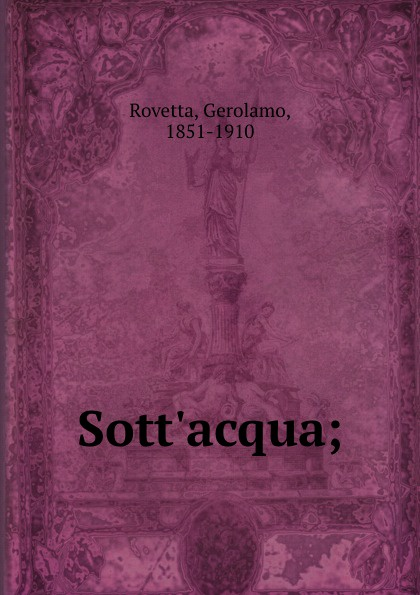 Gerolamo Rovetta Sott.acqua; gerolamo rovetta casta diva