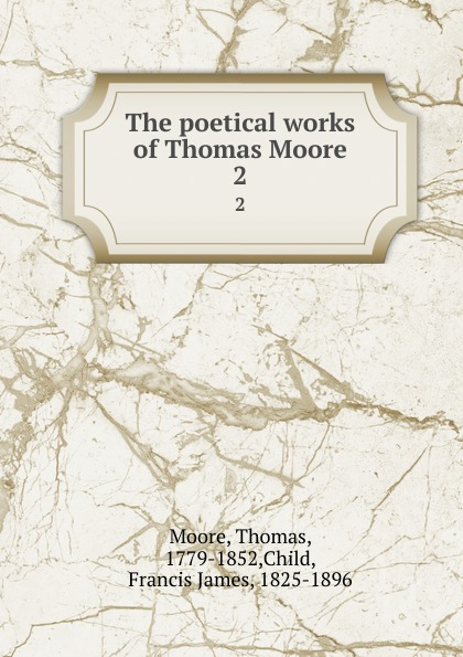 Thomas Moore The poetical works of Thomas Moore. 2 thomas moore the works vol 1